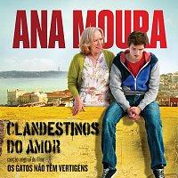 Ana Moura – Clandestinos Do Amor [Cancao Original Do Filme Os Gatos Nao Tem Vertigens]