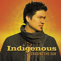 Indigenous – Chasing The Sun