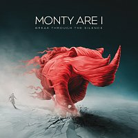 Monty Are I – Break Through The Silence