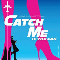 Aaron Tveit & Company Of The Original Cast Of 'Catch Me If You Can'. – Catch Me If You Can (Original Broadway Cast Recording / 2011)