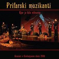 Prifarski muzikanti, Nuša Derenda, Andraž Hribar – Kjer je bila mlinarca (Koncert v Cankarjevem domu 2008)