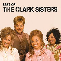 The Clark Sisters – Best Of The Clark Sisters [Live]