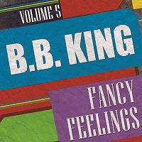 B.B. King – Fancy Feelings Vol. 5