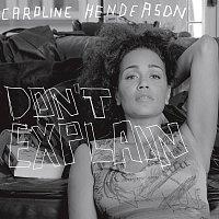 Caroline Henderson – Don't Explain