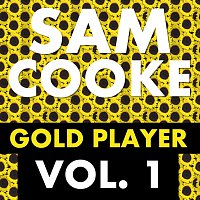 Sam Cooke – Gold Player Vol. 1