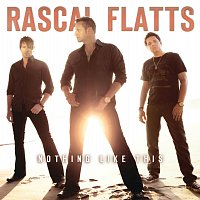 Rascal Flatts – Nothing Like This