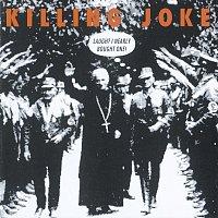 Killing Joke – Laugh? I Nearly Bought One!