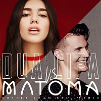 Dua Lipa vs. Matoma – Hotter Than Hell (Matoma Remix)