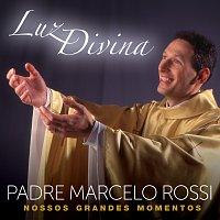 Padre Marcelo Rossi – Luz Divina – Nossos Grandes Momentos