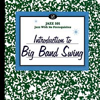 Různí interpreti – Introduction To Big Band Swing