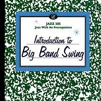 Různí interpreti – Introduction To Big Band Swing