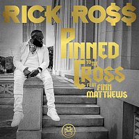 Rick Ross, Finn Matthews – Pinned to the Cross