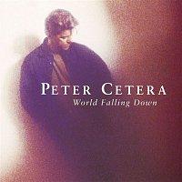Peter Cetera – World Falling Down