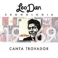 Leo Dan – Leo Dan Cronología - Canta Trovador (1969)