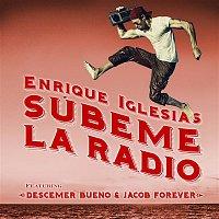 Enrique Iglesias, Descemer Bueno & Jacob Forever – SUBEME LA RADIO REMIX