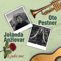 Jolanda Anžlovar, Oto Pestner – Ljubi me