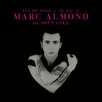 Marc Almond – Hits And Pieces – The Best Of Marc Almond & Soft Cell [Deluxe]