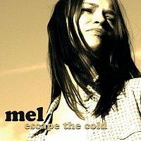 Mel – escape the cold