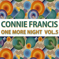 Connie Francis – One More Night Vol. 5