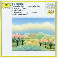 Chicago Symphony Orchestra, Daniel Barenboim – Smetana: The Moldau / Dvorák: Slavonic Dances / Brahms: Hungarian Dances / Borodin: Polovtsian Dances / Liszt: Les Préludes