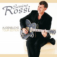 Semino Rossi – Augenblicke [Tour Edition]