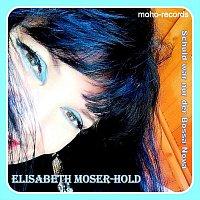 Elisabeth Moser-Hold – Schuld war nur der Bossa Nova