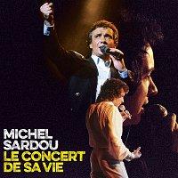 Michel Sardou – Le concert de sa vie