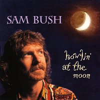 Sam Bush – Howlin' At The Moon