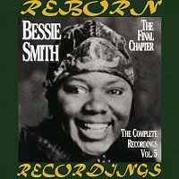 Bessie Smith – The Complete Recordings, Vol. 5 The Final Chapter (HD Remastered)