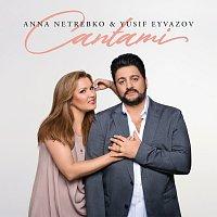 Anna Netrebko, Yusif Eyvazov – Cantami