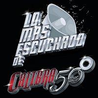Calibre 50 – Lo Más Escuchado De