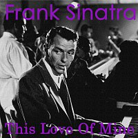 Frank Sinatra – This Love Of Mine