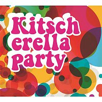 Kitscherella Party