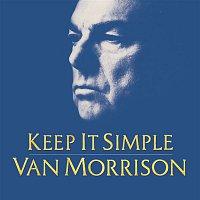 Van Morrison – Keep It Simple