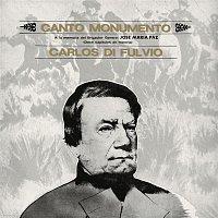 Carlos Di Fulvio – Canto Monumento - A La Memoria Del Brigadier General José María Paz