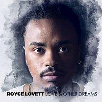 Royce Lovett – Love & Other Dreams