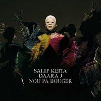 Salif Keita – Nou Pas Bouger