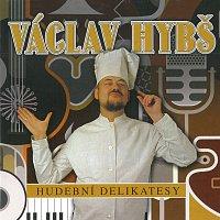 Václav Hybš – Hudební delikatesy