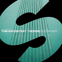 Tom Swoon, Therese – Put Em High (feat. Therese)