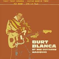 Burt Blanca – Twist Twist Senora