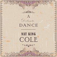 Nat King Cole – A Delicate Dance