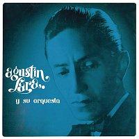 Agustin Lara – Agustín Lara y su Orquesta