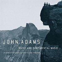 John Adams – Naive And Sentimental Music