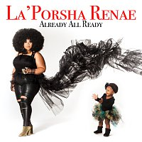La'Porsha Renae – Already All Ready