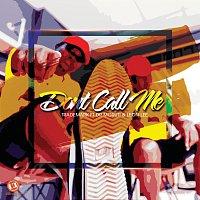 Trademark, Dr Moruti, Leon Lee – Don't Call Me