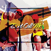 Trademark, Dr Moruti, Leon Lee – Don't Call Me