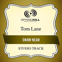 Tom Lane – Draw Near