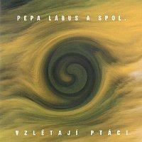Pepa Lábus & SPOL – Vzlétají ptáci