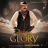 James Horner – For Greater Glory: The True Story Of Cristiada [Original Motion Picture Soundtrack]