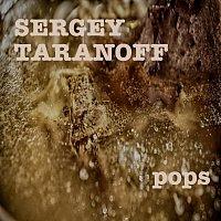 Sergey Taranoff – pops